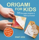 Origami for Kids: 35 fun paper projects to fold in an instant Cover Image