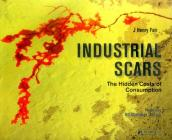 Industrial Scars: The Hidden Costs of Consumption Cover Image