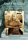 And I'm Glad: An Oral History of Edisto Island (Voices of America) Cover Image
