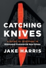 Catching Knives: A Guide to Investing in Distressed Commercial Real Estate Cover Image