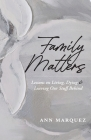 Family Matters: Lessons on Living, Dying & Leaving Our Stuff Behind Cover Image