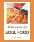 123 Yummy Soul Food Recipes: Yummy Soul Food Cookbook - Your Best Friend Forever Cover Image