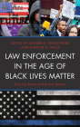Law Enforcement in the Age of Black Lives Matter: Policing Black and Brown Bodies (Critical Perspectives on Race) Cover Image