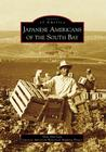 Japanese Americans of the South Bay (Images of America (Arcadia Publishing)) Cover Image