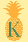 K: Personalized Diet Journal With Weight Loss/Gain Tracker and Daily Meal Planner And Reflection With Pineapple Cover Cover Image