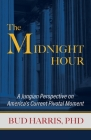 The Midnight Hour: A Jungian Perspective on America's Current Pivotal Moment Cover Image