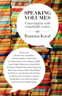 Speaking Volumes: Conversations with Remarkable Writers Cover Image