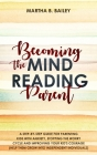 Becoming The Mind Reading Parent: A Step-By-Step Guide For Parenting Kids With Anxiety, Stopping The Worry Cycle And Improving Your Kid's Courage (Hel Cover Image