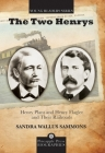 The Two Henrys: Henry Plant and Henry Flagler and Their Railroads (Pineapple Press Biography) Cover Image