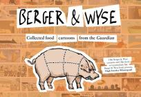 Berger & Wyse: Collected Food Cartoons from The Guardian Cover Image
