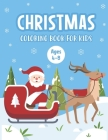 Christmas Coloring Book for Kids Ages 4-8: A Magical Christmas Coloring Book with Fun Easy and Relaxing Pages - Children's Christmas Gift or Perfect P Cover Image