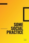 Some Social Practice Cover Image