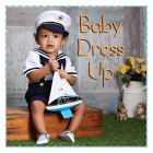Baby Dress Up (Baby Firsts) Cover Image