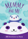 Mommy and Me: 100 Devotions to Share Cover Image