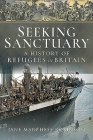 Seeking Sanctuary: A History of Refugees in Britain Cover Image