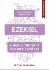 Ezekiel: Living in the Light of God's Presence Cover Image