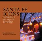 Santa Fe Icons: 50 Symbols of the City Different Cover Image