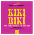Kikiriki: Como cantan y juegan los niños de aquí (Recreo Bolsillo) Cover Image