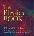The Physics Book: From the Big Bang to Quantum Resurrection, 250 Milestones in the History of Physics (Sterling Milestones) Cover Image