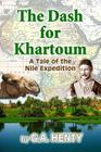 The Dash for Khartoum: A Tale of the Nile Expedition Cover Image