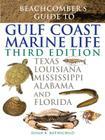 Beachcomber's Guide to Gulf Coast Marine Life: Texas, Louisiana, Mississippi, Alabama, and Florida Cover Image