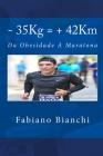 - 35Kg = + 42Km: Da Obesidade à Maratona Cover Image