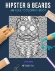 Hipster & Beards: AN ADULT COLORING BOOK: Hipster & Beards - 2 Coloring Books In 1 Cover Image