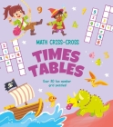 Math Criss-Cross Times Tables: Over 80 Fun Number Grid Puzzles! Cover Image