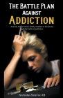 The Battle Plan Against Addiction Cover Image