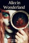 Alice in Wonderland: with original illustrations Cover Image