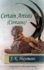 Certain Artists: (Certains) (Dedalus European Classics) Cover Image