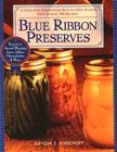 Blue Ribbon Preserves: Secrets to Award-Winning Jams, Jellies, Marmalades and More Cover Image