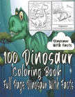 100 Dinosaur Coloring Book: Full Page Dinosaur Coloring Book With Facts. Cover Image