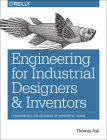 Engineering for Industrial Designers and Inventors: Fundamentals for Designers of Wonderful Things Cover Image