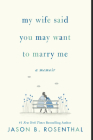 My Wife Said You May Want to Marry Me: A Memoir Cover Image