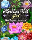 My time with God A Prayer Journal Cover Image