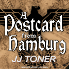 A Postcard from Hamburg: A Ww2 Spy Thriller (Black Orchestra #3) Cover Image