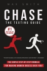 Chase: The Step-By-Step Texting Guide To Attract Jaw Dropping Women: The Ultimate Dating Book For Men Cover Image