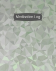Medication Log: Daily Medication Tracker Log Book: LARGE PRINT Daily Medicine Reminder Tracking. Practical Way to Avoid Duplication an Cover Image