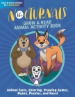 The Nocturnals Grow & Read Animal Activity Book: Animal Facts, Coloring, Drawing Games, Mazes, Puzzles, and More! Cover Image
