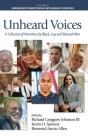 Unheard Voices: A Collection of Narratives by Black, Gay & Bisexual Men Cover Image