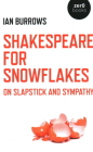 Shakespeare for Snowflakes: On Slapstick and Sympathy Cover Image