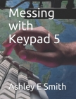 Messing with Keypad 5 Cover Image