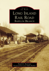 Long Island Rail Road: Babylon Branch (Images of Rail) Cover Image