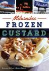 Milwaukee Frozen Custard Cover Image