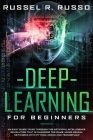 Deep Learning for Beginners: An Easy Guide to Go Through the Artificial Intelligence Revolution that Is Changing the Game, Using Neural Networks wi Cover Image