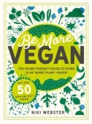 Be More Vegan: The Young Person's Guide to Going (a Bit More) Plant-Based! Cover Image