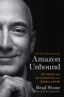 Amazon Unbound: Jeff Bezos and the Invention of a Global Empire Cover Image