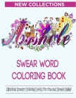 Swear Word Coloring Book: Hilarious Sweary Coloring book For Fun and Stress Relief - New Collections Cover Image
