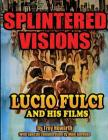 Splintered Visions Lucio Fulci and His Films Cover Image